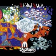 Love & Hatred & Wall