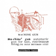 Machine Gun / Alternate Takes