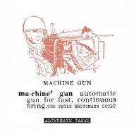 Machine Gun / Alternate Takes (アナログレコード)