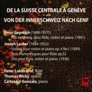 『中央スイスからジュネーヴへ〜室内楽作品集』 ペーター=ルーカス・グラーフ、トマス・ウィッキー、カルロス・ジル=ゴンザロ