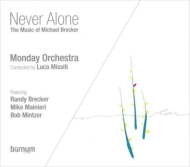 Never Alone: The Music Of Michael Brecker