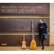 Pieces Pour La Theorbe & La Guitare: Diaz-latorre(Theorbo, G)