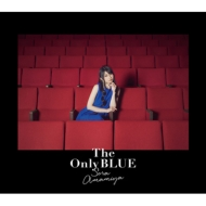 The Only BLUE 【初回生産限定盤】(+Blu-ray)