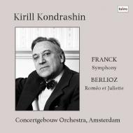 フランク:交響曲、ベルリオーズ:『ロメオとジュリエット』より キリル・コンドラシン&コンセルトヘボウ管弦楽団(1977年、74年ステレオ)