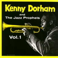 Kenny Dorham And The Jazz Prophets Vol.1