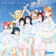 Thank you, FRIENDS!! <ラブライブ!サンシャイン!! Aqours 4th LoveLive! 〜Sailing to the Sunshine〜>