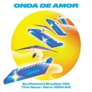 Onda De Amor: Synthesized Brazilian Hits That Never Were (1984-94)(2枚組アナログレコード)