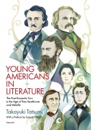 YOUNG AMERICANS IN LITERATURE: The Post-Romantic Turn in the Age of Poe, Hawthorne and Melville.