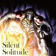Silent Solitude <TVアニメ「オーバーロードIII」エンディングテーマ>