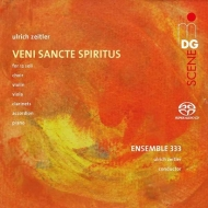 『ヴェニ・サンクテ・スピリトゥス』 ウルリヒ・ツァイトラー&アンサンブル333、他