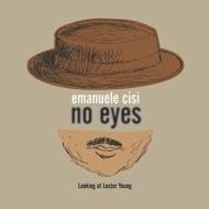 No Eyes: Looking At Lester Young