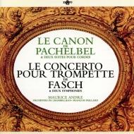 パッヘルベル:カノン、組曲第6番、ファッシュ:協奏曲、他 ジャン=フランソワ・パイヤール&パイヤール室内管弦楽団、モーリス・アンドレ、ピエール・ピエルロ、他