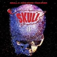 Skull II -Now More Than Ever: Expanded Edition