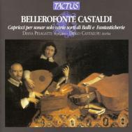 カスタルディ(1580-1649)/Capricci Per Sonar Solo Varie Sorti Di Balli E Fantasticherie: Pelagatti(S) Cantal