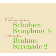 Schubert Symphony No.5, Brahms Serenade No.2 : John Eliot Gardiner / Orchestre Revolutionnaire et Romantique