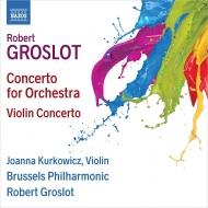 管弦楽のための協奏曲、ヴァイオリン協奏曲 ロベール・グロスロ&ブリュッセル・フィル、ヨアンナ・クルコヴィツ
