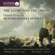 The Glory & The Dream-choral Works: Spicer / Royal Birmingham Conservatoire Chamber Cho Etc