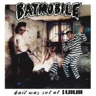 Batmobile/Bail Was Set At $6 000 000 (Bonus Tracks)