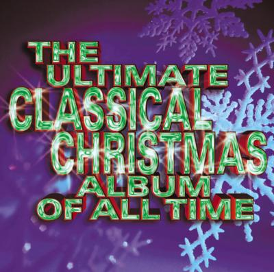 Ultimate Classical Christmas Album Of All Time: V / A