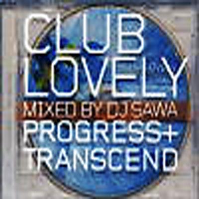 Club Lovely Progress Transcend