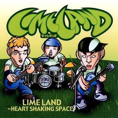 LIME LAND 〜HEART SHAKING SPACE〜