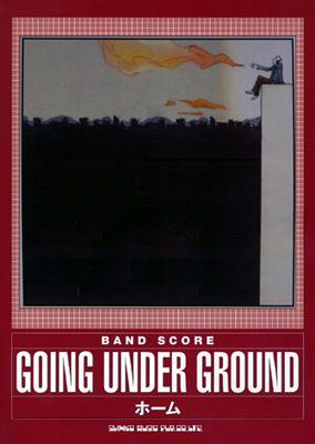Going Under Ground ホーム / Bandscore