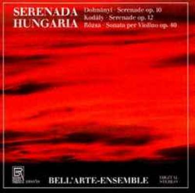 Serenades: Bell'arte-ensemble +rosza: Violin Solo Sonata