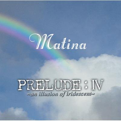 Prelude 4 -An Illusion Of Iridescent
