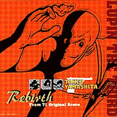LUPIN THE THIRD TAKEO YAMASHITA Rebirth 〜From'71 Original Score