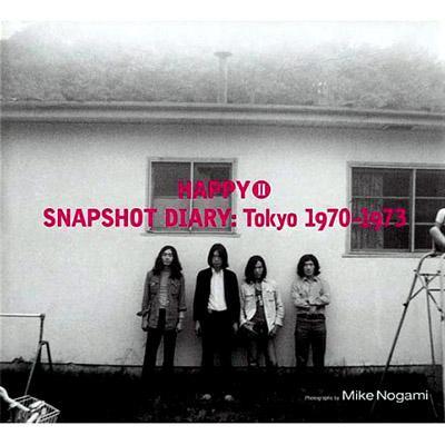 HAPPY 2 SNAPSHOT DIARY:Tokyo 1970‐1973