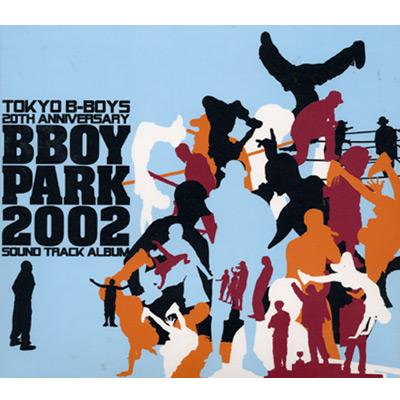 BBOY PARK 2002 OFFICIAL SOUND TRACK ALBUM