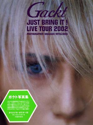 Gackt JUST BRING IT LIVE TOUR 2002 Gackt写真集
