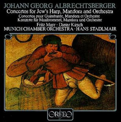 Jew's Harp & Mandora Concertos: Stadlmair / Munich Co F.mayr Kirsch