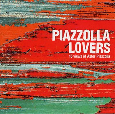 Piazzolla Loversピアソラの愛し方ー ピアソラ ラヴァーズ