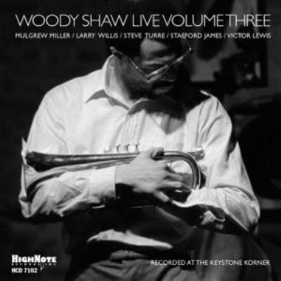 Woody Shaw Live Volume Three