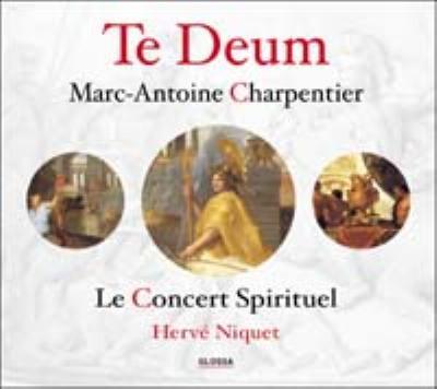 Te Deum: Niquet / Le Concert Spirituel