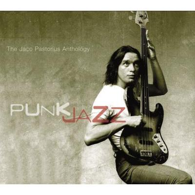 Punk Jazz -The Jaco Pastoriusanthology