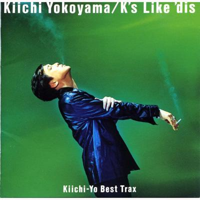 Kiichi-Yo Best Trax〜K's Like' dis
