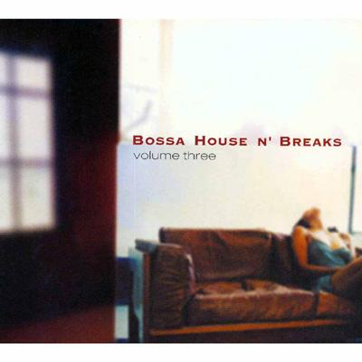 Bossa House N' Breaks: Vol.3