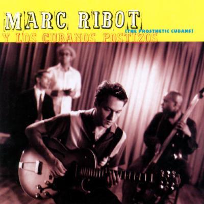 Marc Ribot Y Los Cubanos Postizos