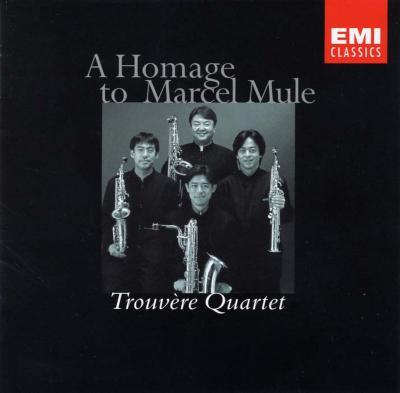 トルヴェール Q: マルセル・ミュールに捧ぐ Trouvere Quartet: A Homahe To Marcel Mule