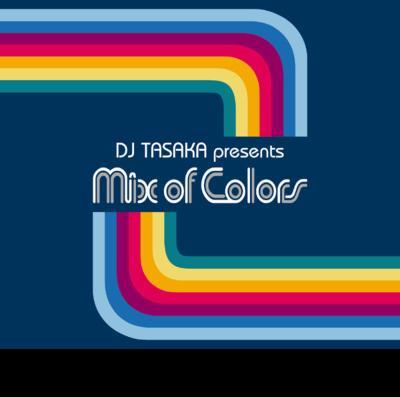 Dj Tasaka Presents Mix Of Colors