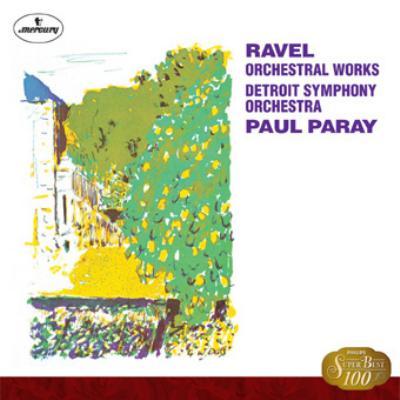 ラヴェル:ボレロ、スペイン狂詩曲、ダフニス ポール・パレー