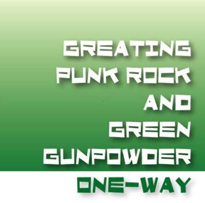 GREATING PUNK ROCK AND GREEN GUNPOWDER