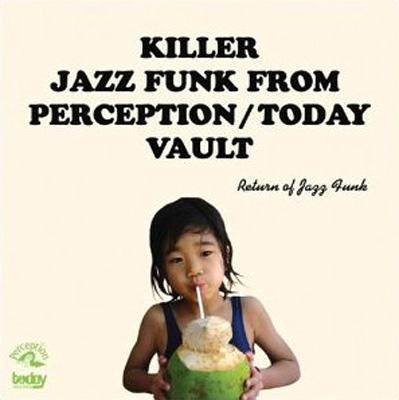 Return Of Jazz Funk:Killer Jazz Funk From Perception/Today Vault