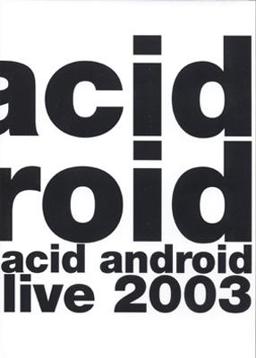 acid android live 2003