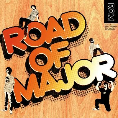 Road Of Major ロードオブメジャー 僕らだけの歌