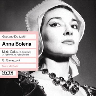 歌劇『アンナ・ボレーナ』全曲 ガヴァッツェーニ&スカラ座、カラス、シミオナート、G.ライモンディ