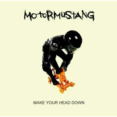 MAKE YOUR HEAD DOWN