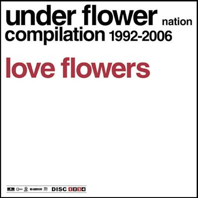 Love Flowers: Under Flower Nation 15th Anniversary Compilation